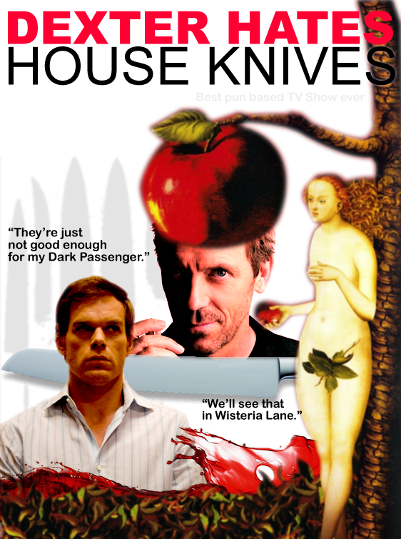 Dexter Hates House Knives
